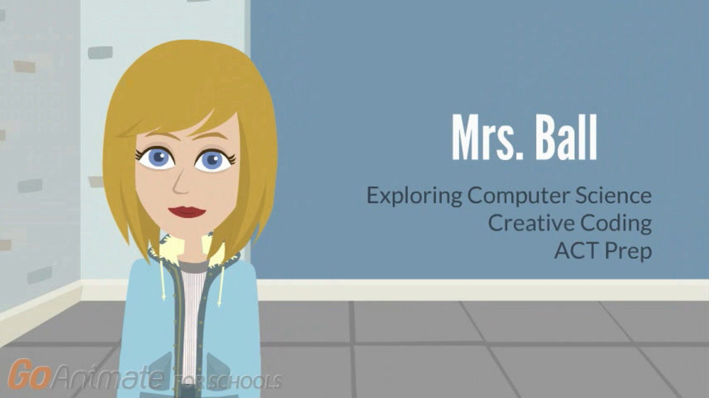Mrs. Becky Ball: Exploring Computer Science, Creative Coding, ACT Prep