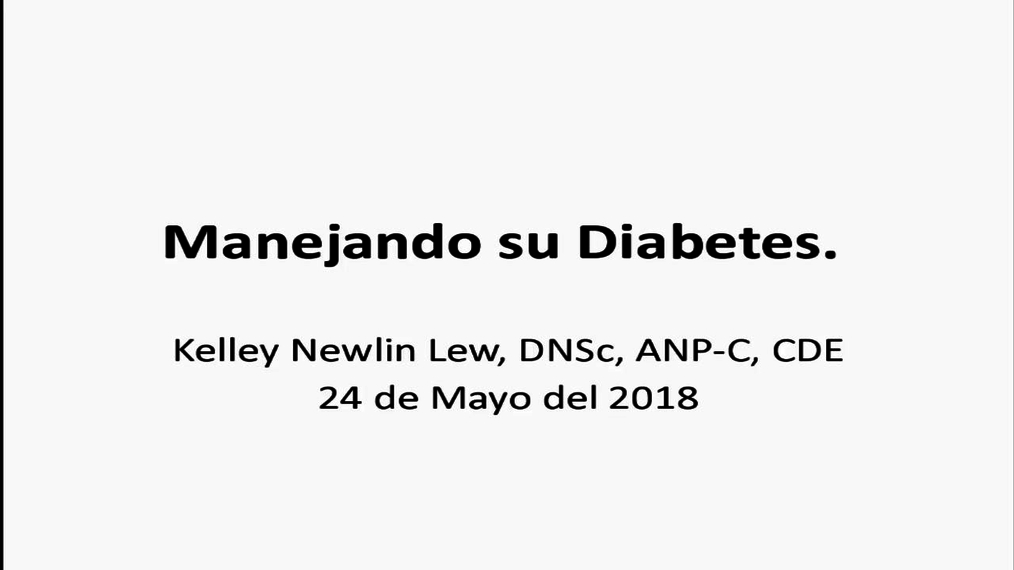 Spanish Version. Mastering your Diabetes Webcast- Kelley