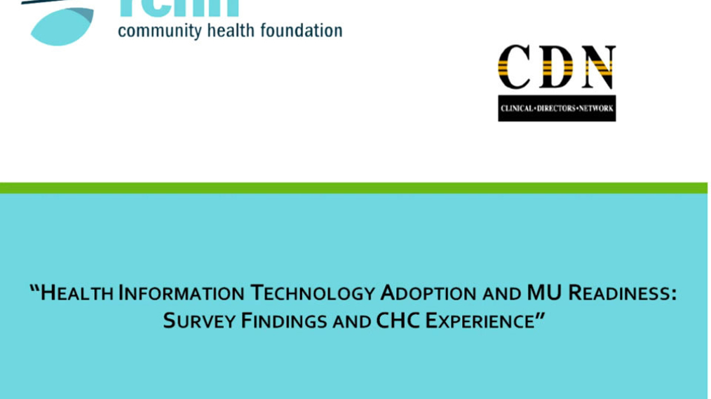 Health Information Technology Adoption and Meaningful Use Readiness:  Survey Findings and CHC Experience