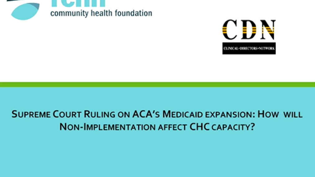 Supreme Court Ruling on Affordable Care Act's Medicaid Expansion: How Will Non-Implementation Affect Community Health Center Capacity?