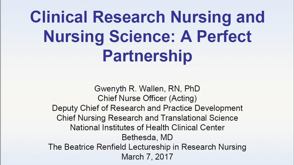 2017 Beatrice Renfield Lecture: Clinical Research Nursing and Nursing Science - A Perfect Partnership