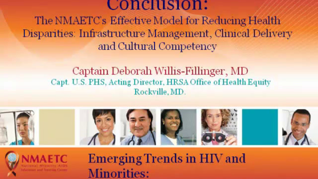Conclusion: The NMAETC's Effective Model for Reducing Health Disparities: Infrastructure Management, Clinical Delivery and Cultural Competence