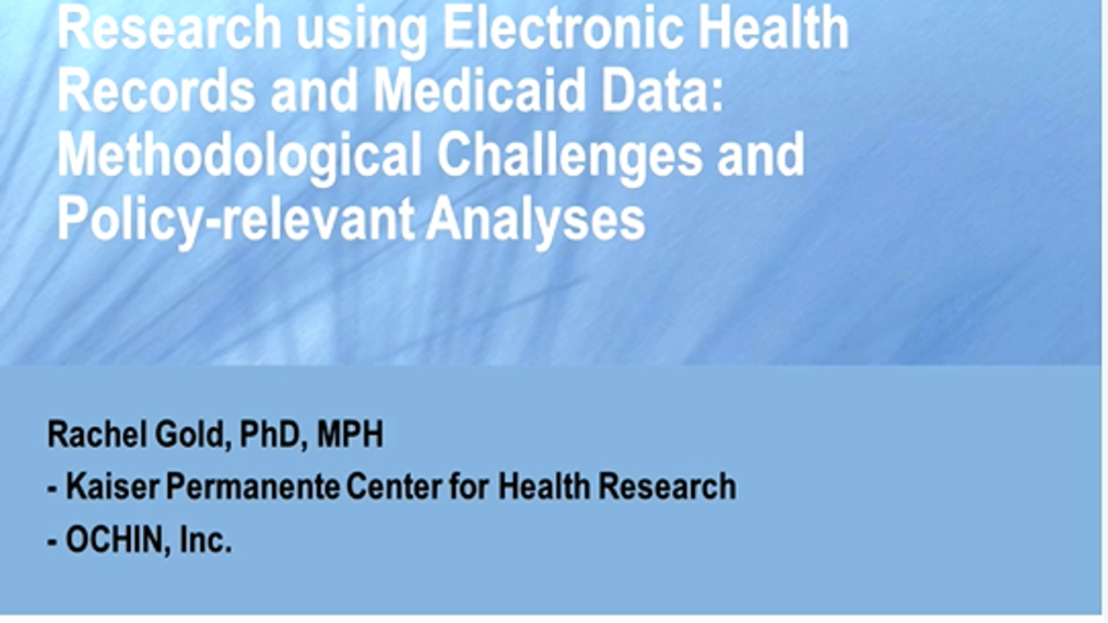 Research Using EHR And Medicaid Claims Data: Methodological Challenges And Policy-Relevant Analyses