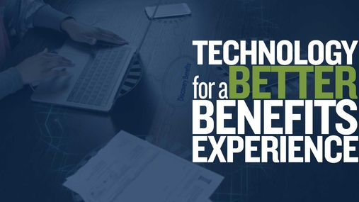 Technology for a Better Benefits Experience