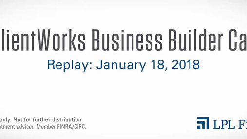 ClientWorks Business Builder Call Replay: January 18, 2018