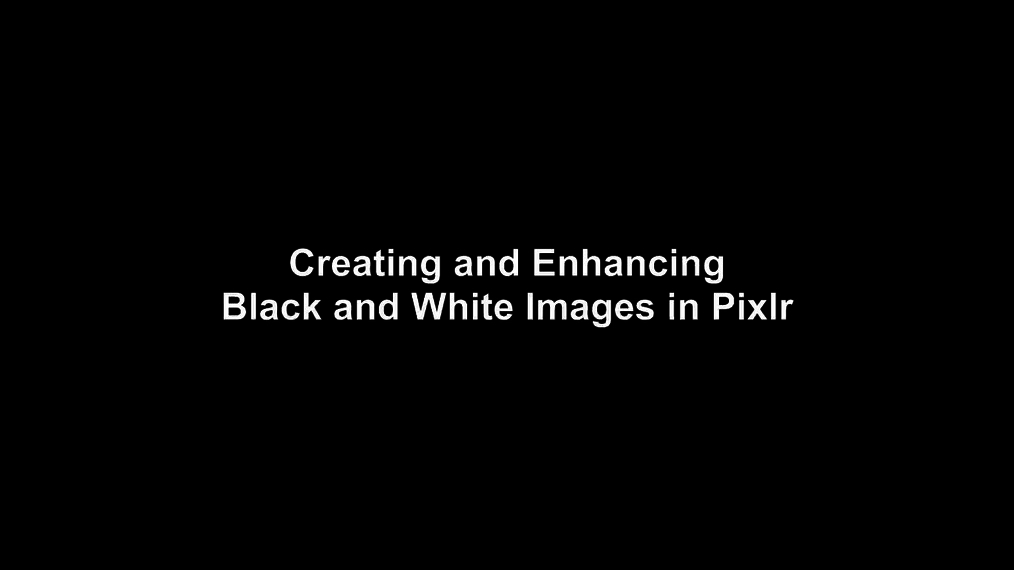 Creating Black and White Images in Pixlr.mp4