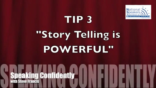 Speaking Confidently Tip 3 - Story Telling is POWERFUL.mp4
