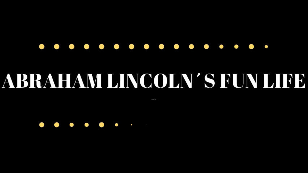 Abraham Lincoln's Fun Life