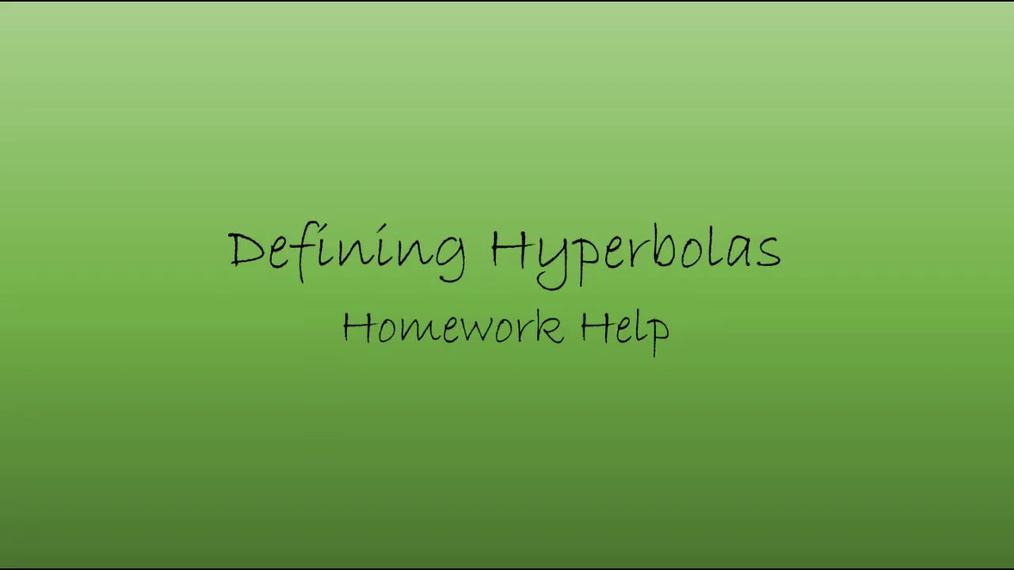 Precalc Defining Hyperbolas Homework Help.mp4