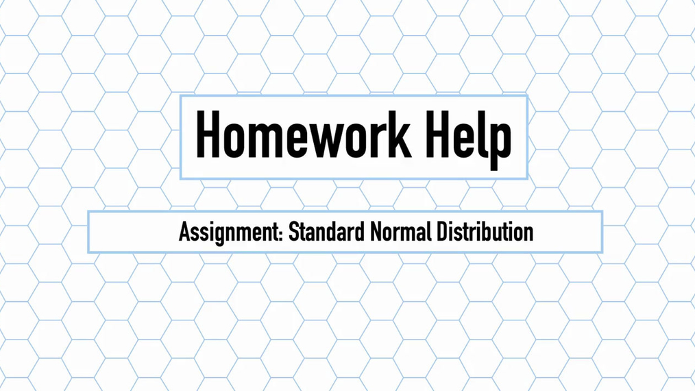 Intro Stats Q3 Standard Normal Distribution HH.mp4