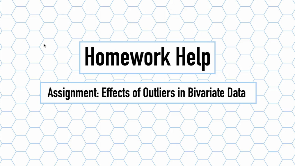 Intro Stats Q3 Effects of Outliers in Bivariate Data HH.mp4