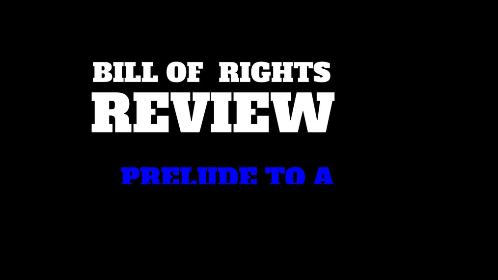 The-Bill-of-Rights-Review