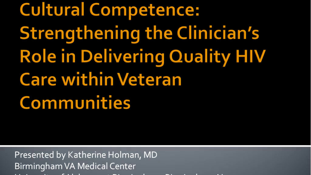 Cultural Competence: Strengthening the Clinician's Role in Delivering Quality HIV Care within Veteran Communities