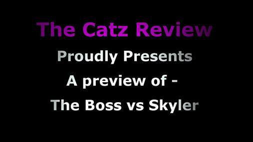 The Boss vs Skyler - the rematch 4k preview