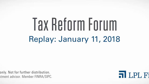 Tax Reform Forum: January 11, 2018