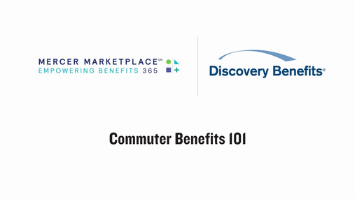 Mercer Marketplace 365: Commuter Benefits 101