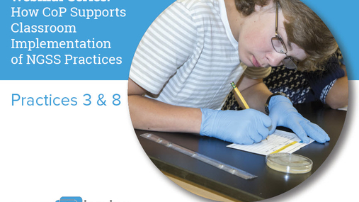 How CoP Supports Classroom Implementation of NGSS Practices 3 & 8