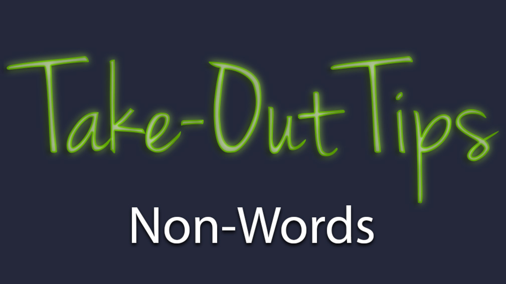 Take-Out Tips with Lou Solomon: Non-Words