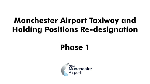 Manchester Airport Taxiway and Holding Positions Re-designation Phase 1.mp4