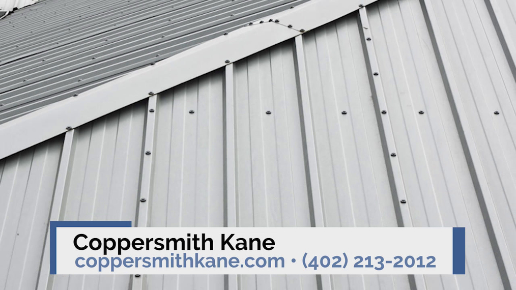Copper Roofer in Omaha NE, Coppersmith Kane