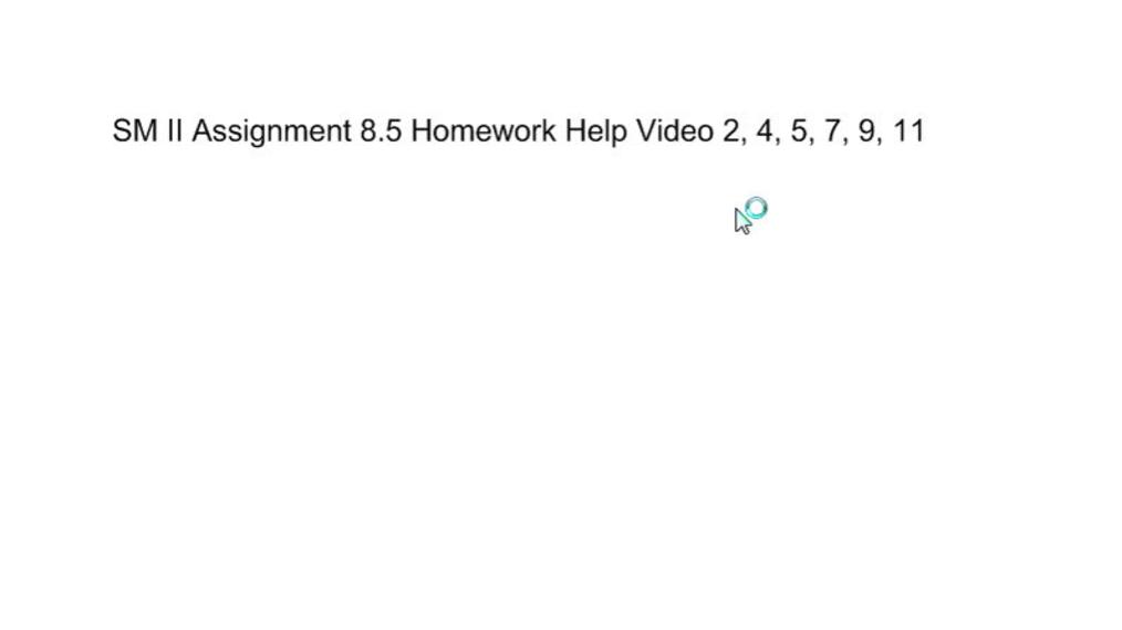 SM II Assignment 8.5 Homework Help Video.wmv