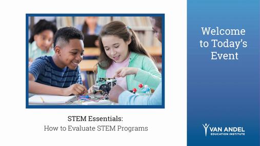 STEM Essentials: How to Evaluate STEM Programs (December 2018)