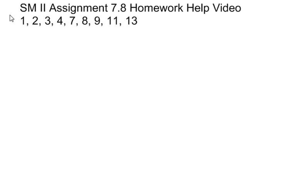 SM II 7.8 Homework Help Video.wmv