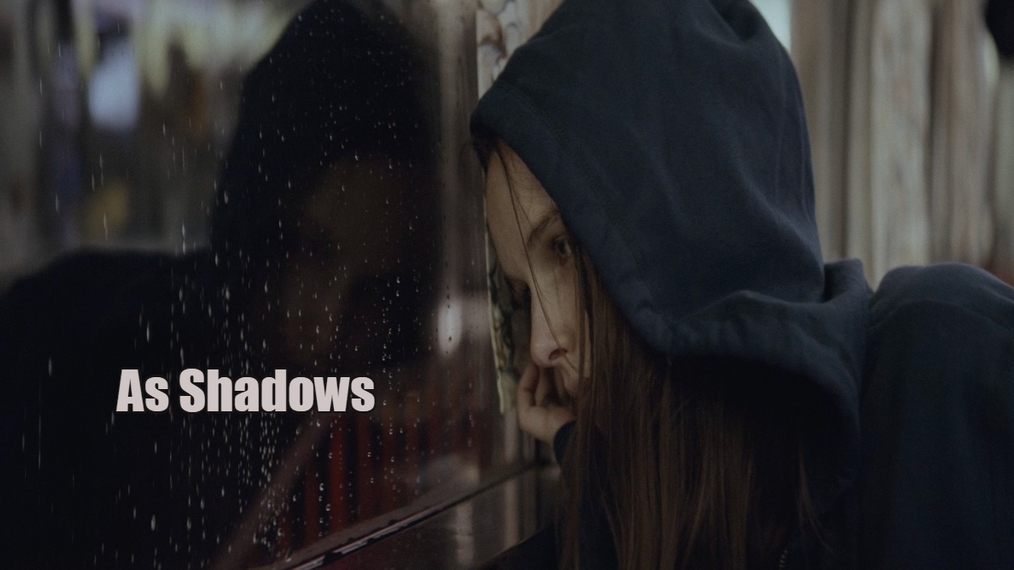 As Shadows  (1st place Best Producer, Second place for Best Suspense/Drama)