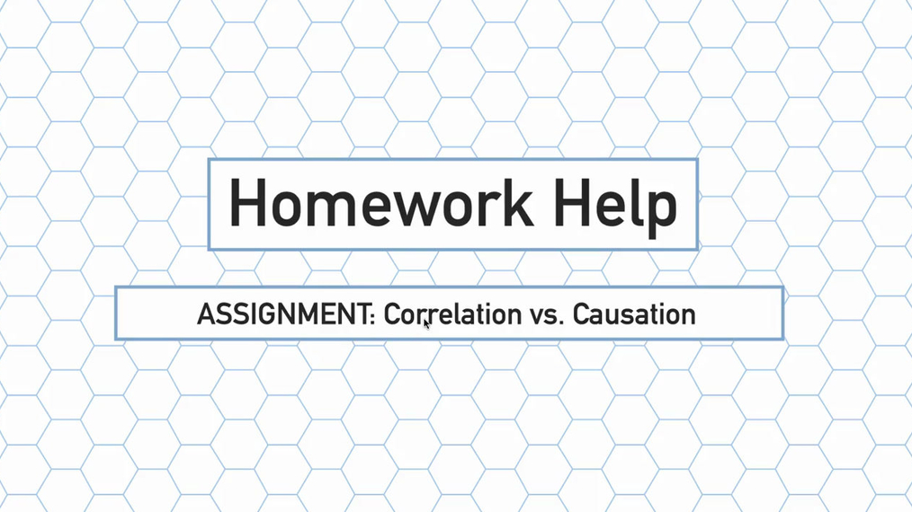 Intro Stats Q3 Correlation vs. Causation HH.mp4