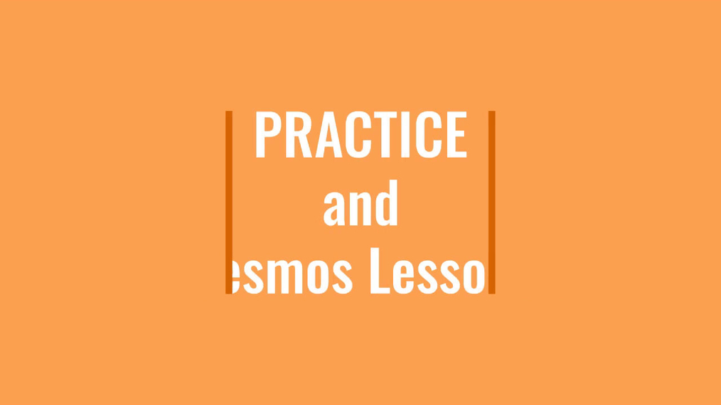 Practice_and_Desmos.mp4