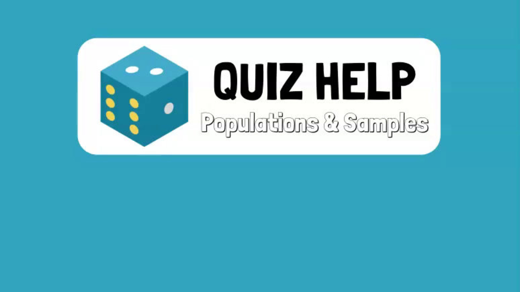 Quiz Help Populations & Samples.mp4