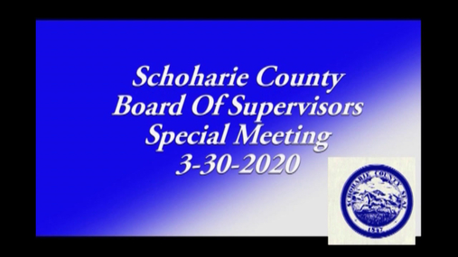 Schoharie Co Bd of Supervisors -- Special Meeting -- 30 Mar 2020