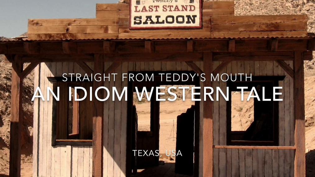 Straight From Teddy's Mouth: An Idiom Western Tale by Lynn, Jan, Maria & Carolina