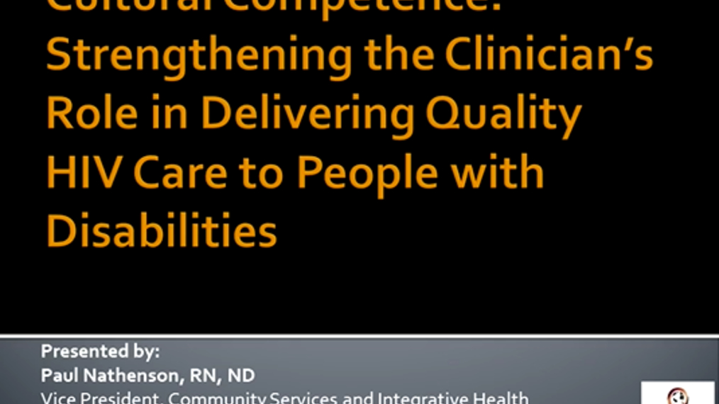 Cultural Competence: Strengthening the Clinician's Role in Delivering Quality HIV Care among People with Disabilities