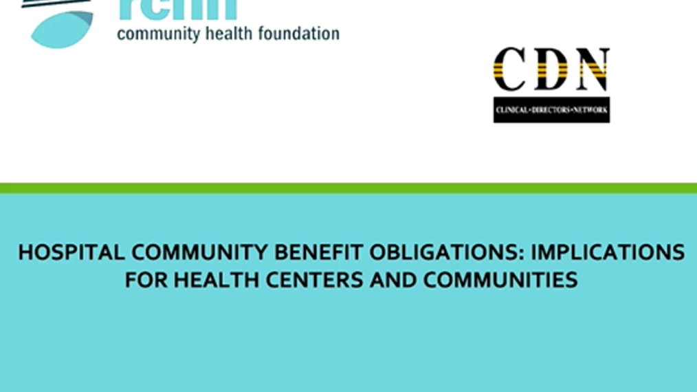 Hospital Community Benefit Obligations: Implications for Health Centers and Communities
