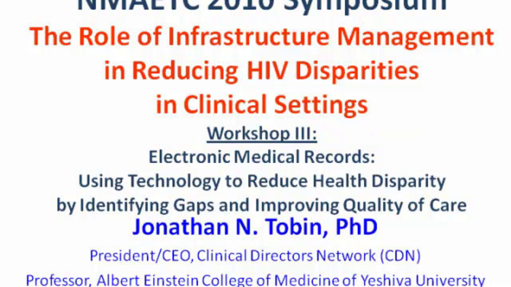 Workshop III: Electronic Medical Record: Using Technology to reduce Health Disparity by Identifying Gaps and Improving Quality of Care