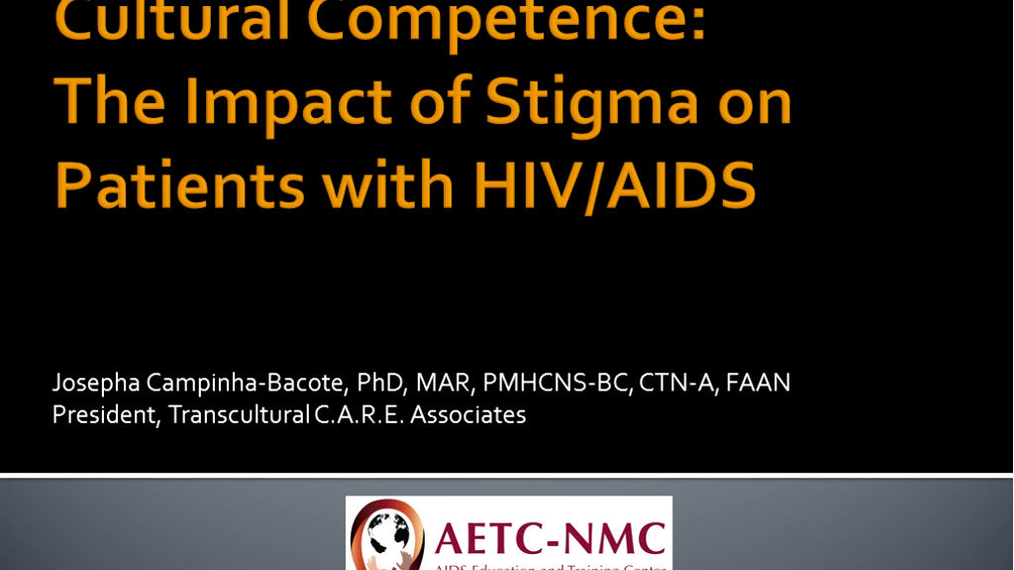 Cultural Competence: The Impact of Stigma on Patients with HIV/AIDS