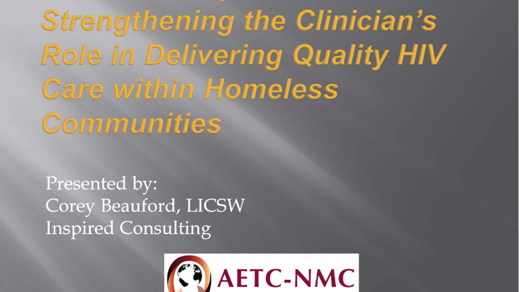 Cultural Competence: Strengthening the Clinician's Role in Delivering Quality HIV Care within Homeless Communities