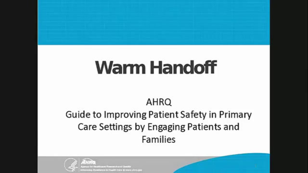 Guide to Improving Patient Safety in Primary Care Settings by Engaging Patients and Families: Warm Handoff