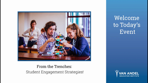 From the Trenches: Student Engagement Strategies! Webinar-August 16, 2017