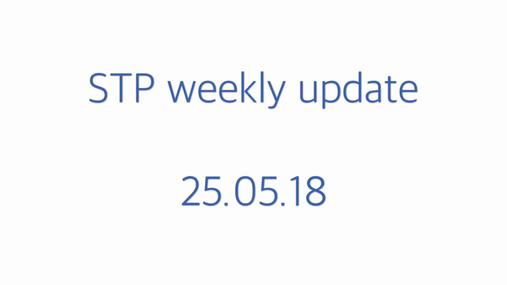 STP weekly update 25.05.18