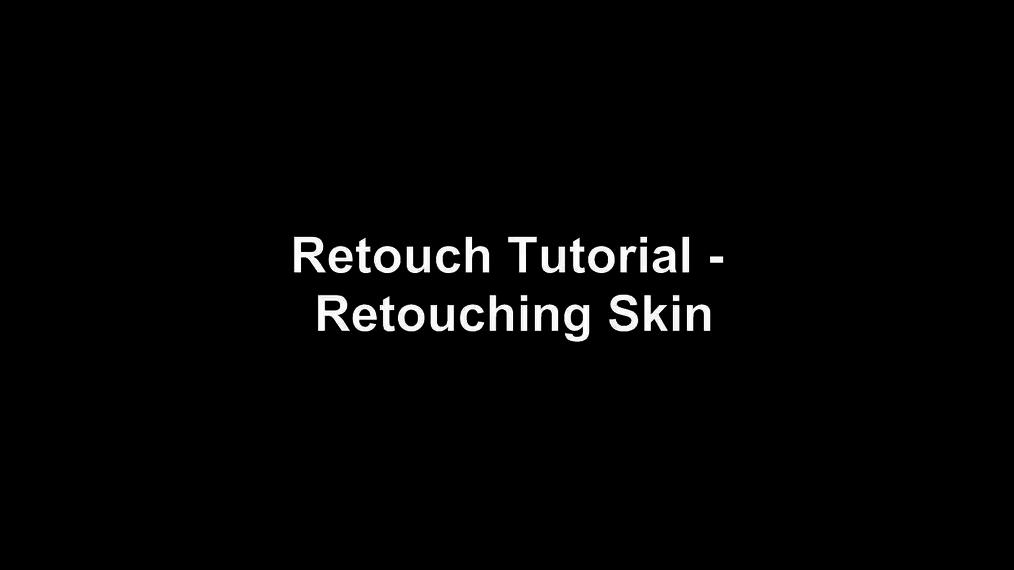 Retouch Tutorial - Retouching Skin.mp4