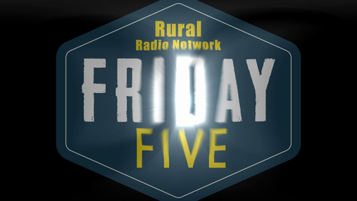 Rural Radio Network 'Friday Five' - March 9, 2018