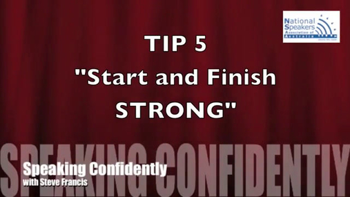 Speaking Confidently Tip 5 - Start and Finish STRONG.mp4
