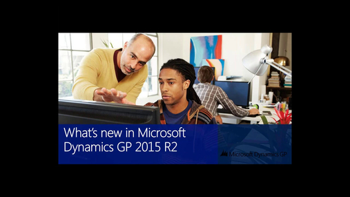 What's New in Microsoft Dynamics GP 2015 R2