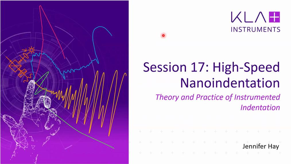 Session 17: High Speed Nanoindentation