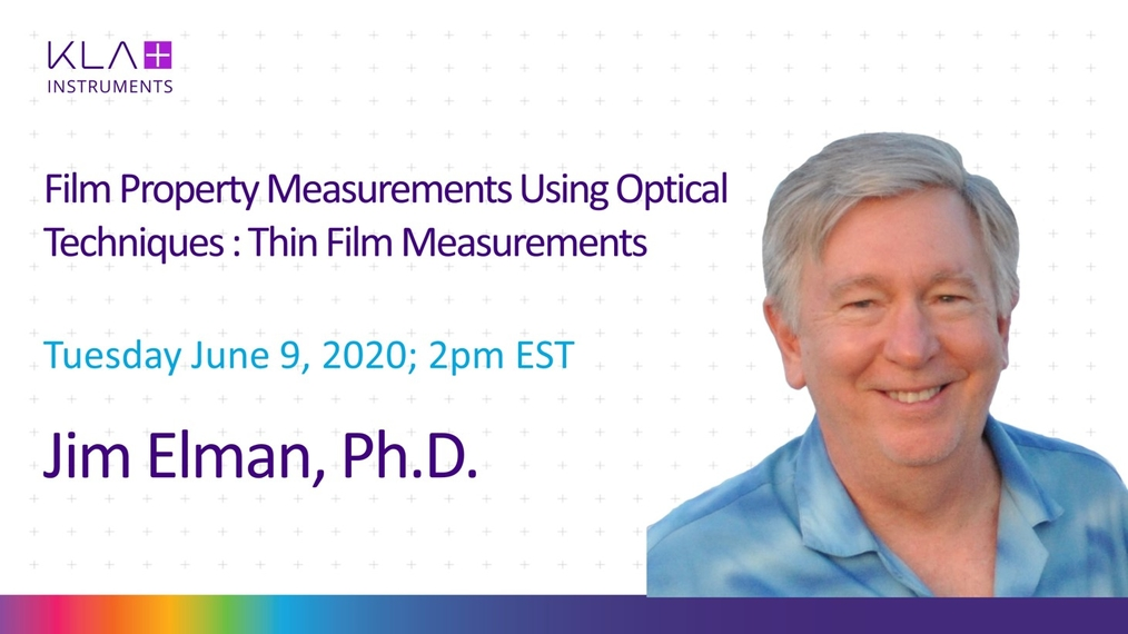 Film Property Measurements Using Optical Techniques (Part 2)