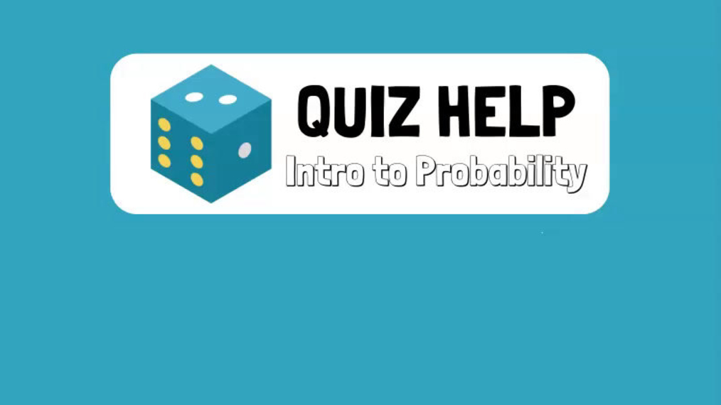 Quiz Help Intro to Probability.mp4