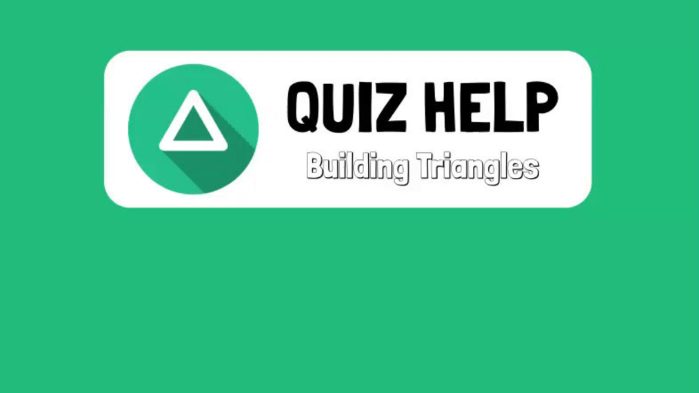 Quiz Help Building Triangles.mp4