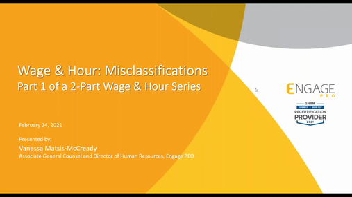 The Engage Monthly HR Webinar - Wage & Hour: Misclassifications